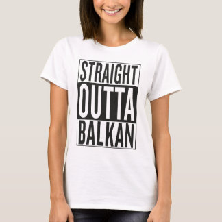 straight outta Balkan T-Shirt