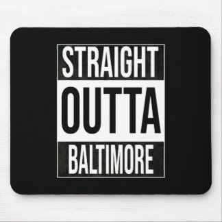 Straight Outta  Baltimore, #Baltimore Mouse Pad
