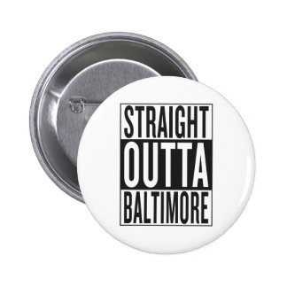 straight outta Baltimore Button