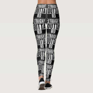 Straight Outta Bed Leggings