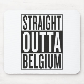 straight outta Belgium Mouse Pad