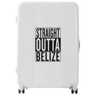 straight outta Belize Luggage