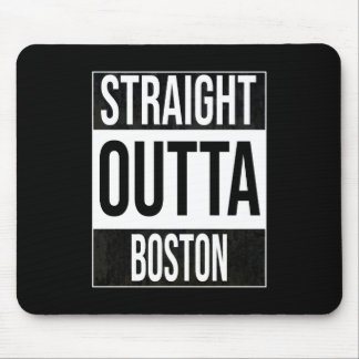 Straight Outta  Boston, #Boston Mouse Pad
