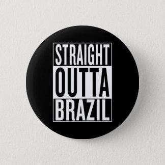 straight outta Brazil Button