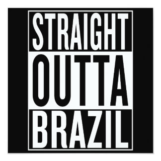 straight outta Brazil Card