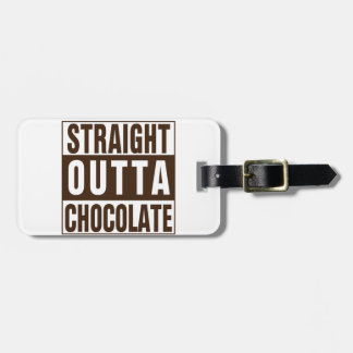Straight Outta Brown Chocolate Bag Tag