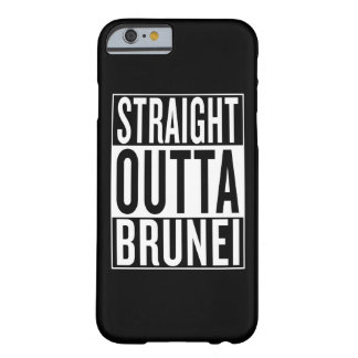 straight outta Brunei Barely There iPhone 6 Case