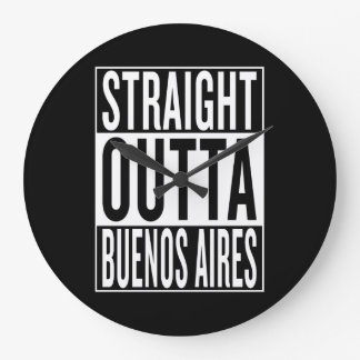 straight outta Buenos Aires Large Clock