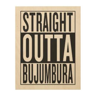 straight outta Bujumbura Wood Wall Decor