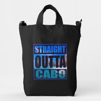 Straight Outta Cabo Duck Bag