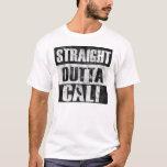 Straight Outta Cali T-Shirt