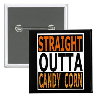 Straight Outta Candy Corn Funny Halloween Pinback Button