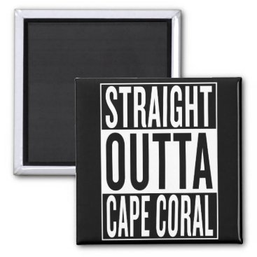 USA Themed straight outta Cape Coral Magnet