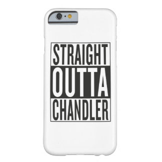 straight outta Chandler Barely There iPhone 6 Case