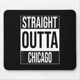 Straight Outta  Chicago, #Chicago Mouse Pad