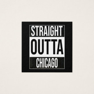 Straight Outta  Chicago, #Chicago Square Business Card