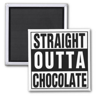 Straight Outta Chocolate Magnet