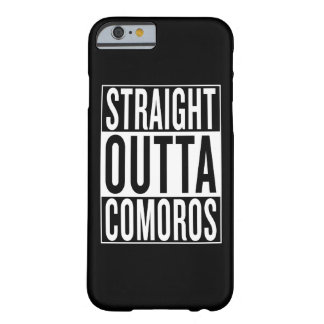 straight outta Comoros Barely There iPhone 6 Case