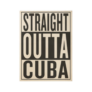 straight outta Cuba Wood Poster