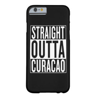 straight outta Curacao Barely There iPhone 6 Case