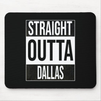 Straight Outta  Dallas, #Dallas Mouse Pad