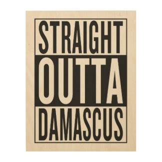 straight outta Damascus Wood Wall Decor
