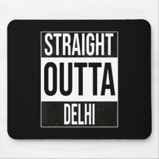 Straight Outta  Delhi, #Delhi Mouse Pad