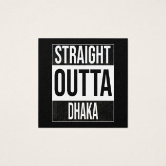 Straight Outta  Dhaka, #Dhaka Square Business Card