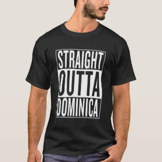 straight outta Dominica T-Shirt