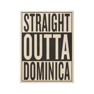 straight outta Dominica Wood Poster