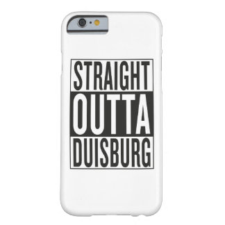 straight outta Duisburg Barely There iPhone 6 Case
