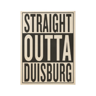straight outta Duisburg Wood Poster