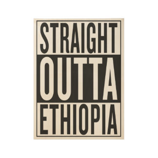 straight outta Ethiopia Wood Poster