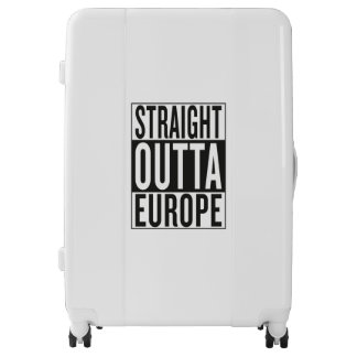 straight outta Europe Luggage