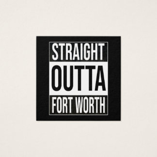 Straight Outta  Fort Worth, #fortworth Square Business Card