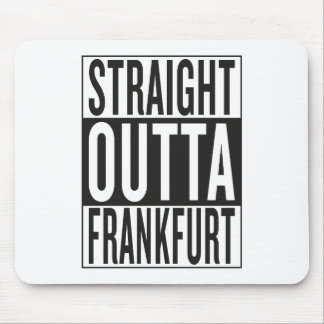 straight outta Frankfurt Mouse Pad