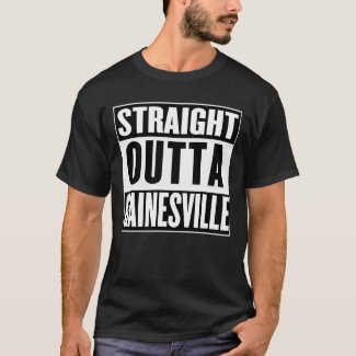 Straight Outta Gainesville T-shirt