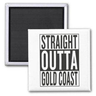 straight outta Gold Coast 2 Inch Square Magnet