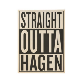 straight outta Hagen Wood Poster