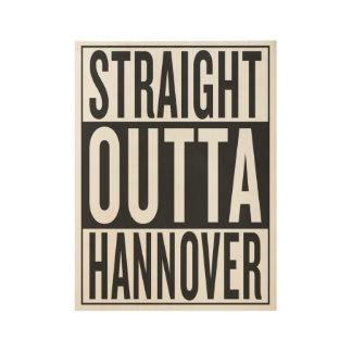 straight outta Hannover Wood Poster