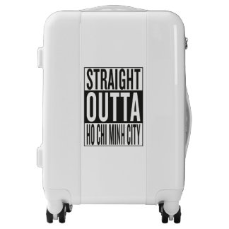 straight outta Ho Chi Minh City Luggage
