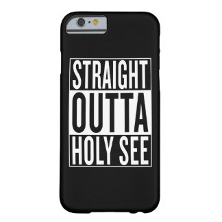 straight outta Holy See Barely There iPhone 6 Case
