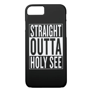 straight outta Holy See iPhone 7 Case