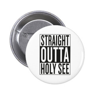 straight outta Holy See Pinback Button