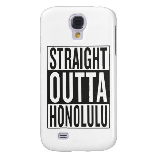 straight outta Honolulu Samsung S4 Case
