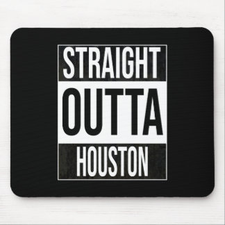Straight Outta  Houston, #Houston Mouse Pad