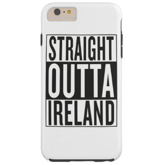 straight outta Ireland Tough iPhone 6 Plus Case