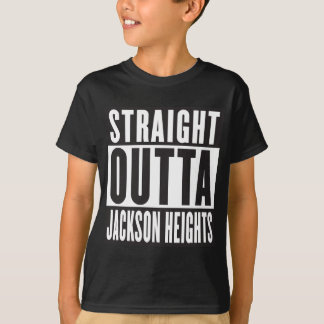 STRAIGHT OUTTA JACKSON HEIGHTS T-Shirt