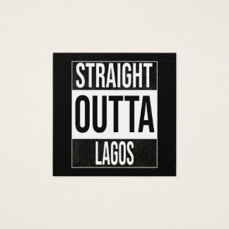 Straight Outta  Lagos, #Lagos Square Business Card