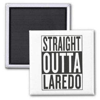 straight outta Laredo Magnet